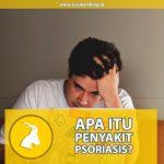 Apa itu Penyakit Psoriasis?