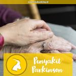 Apa sih Penyakit Parkinson itu?