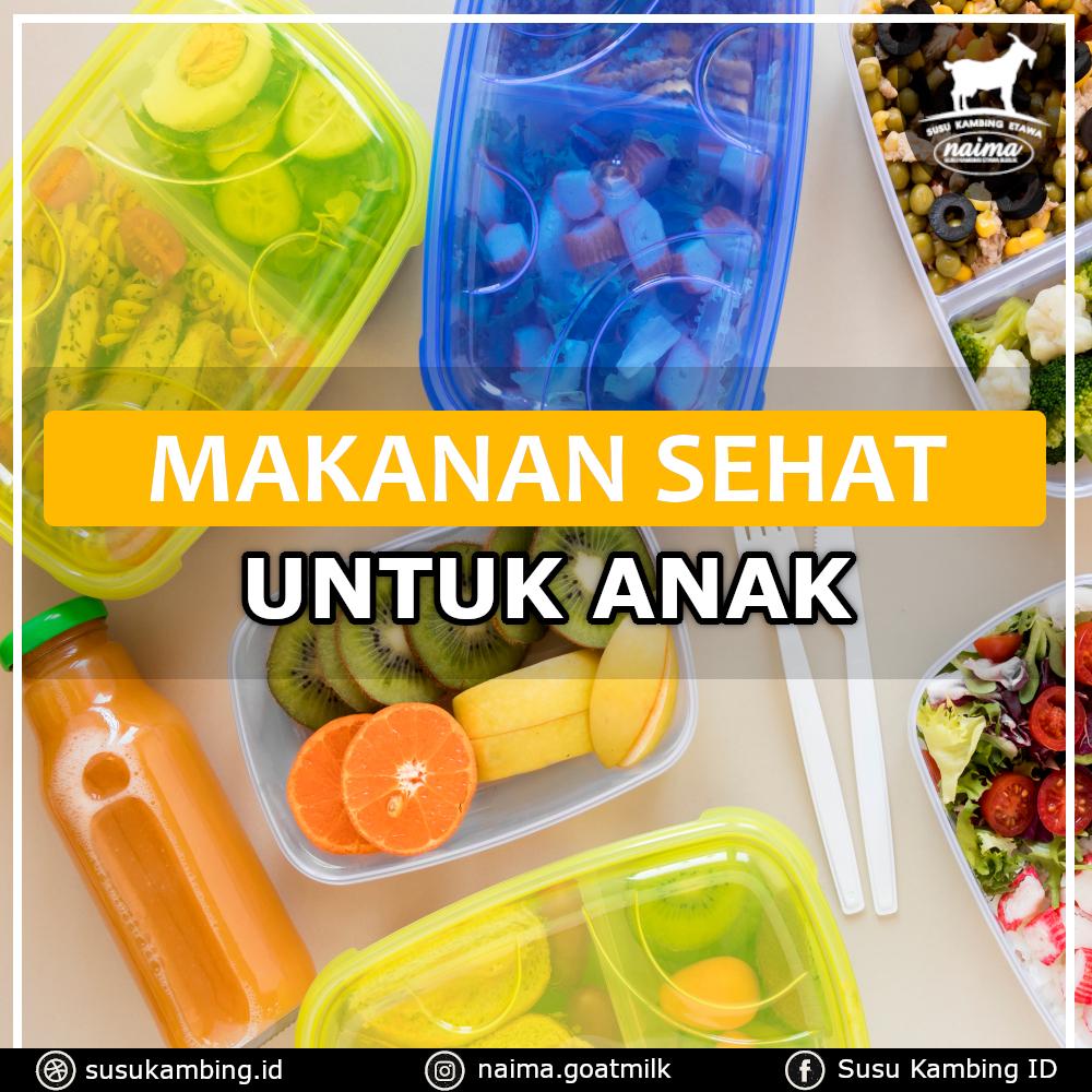 Makanan Sehat Untuk Anak - susukambing.id
