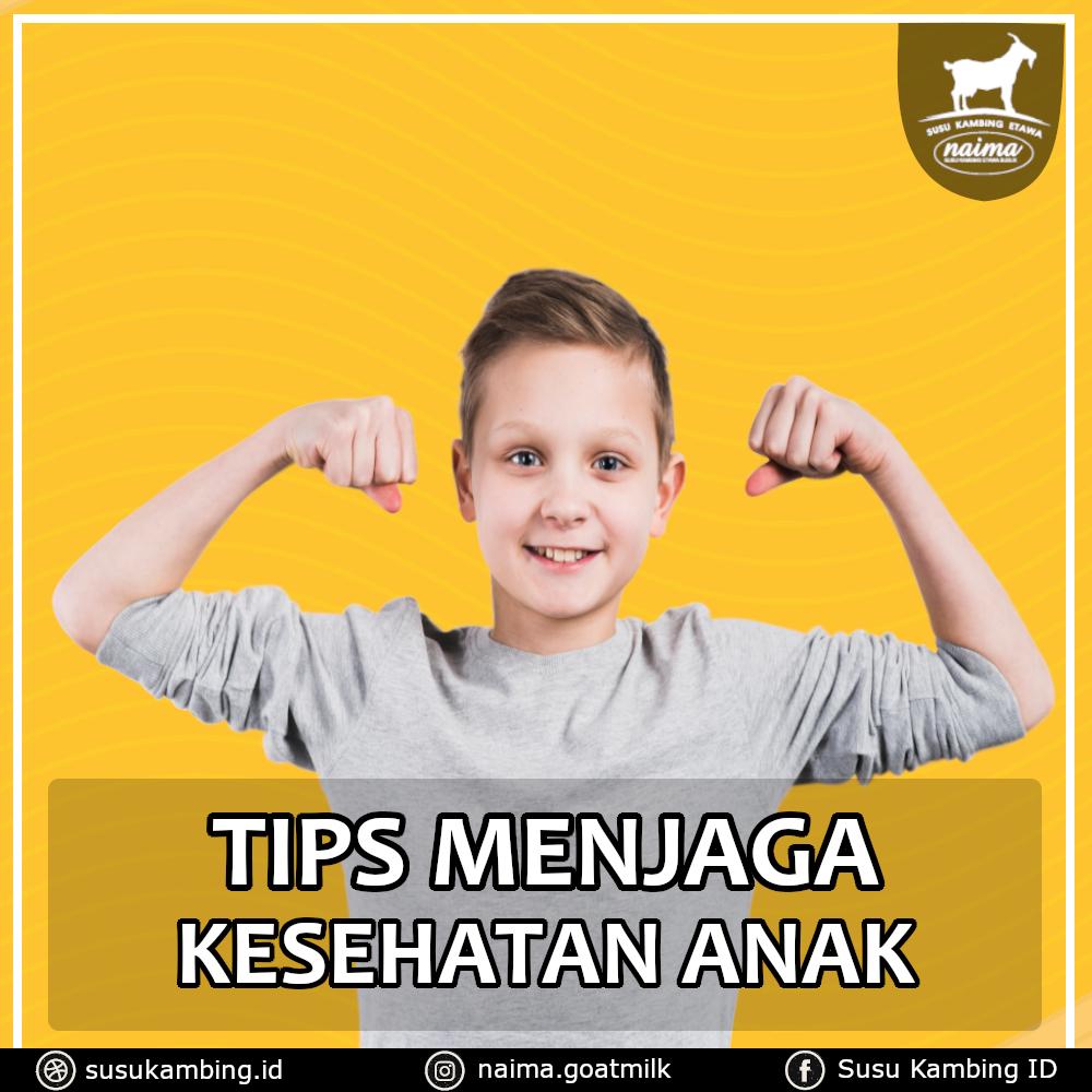 Tips Menjaga Kesehatan Anak - susukambing.id